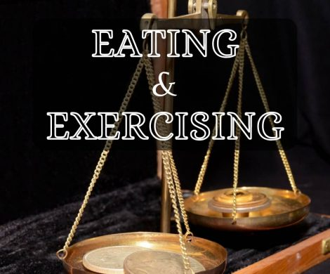 Eating and Exercising